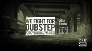 15807 image 48269178 2464388943590466 6416489971229655040 o 300x168 - We Fight For Dubstep #2