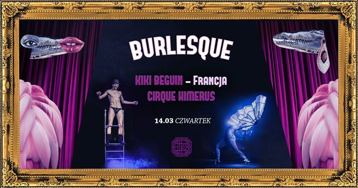 26349 image 51927937 365550770842920 3869021714079809536 o - Burlesque #8 Kiki Beguin (FR) / Cirque Himerus / Betty Q