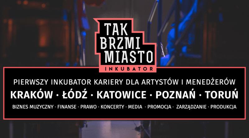 Tak Brzmi Miasto: Inkubator - Akademia w Poznaniu