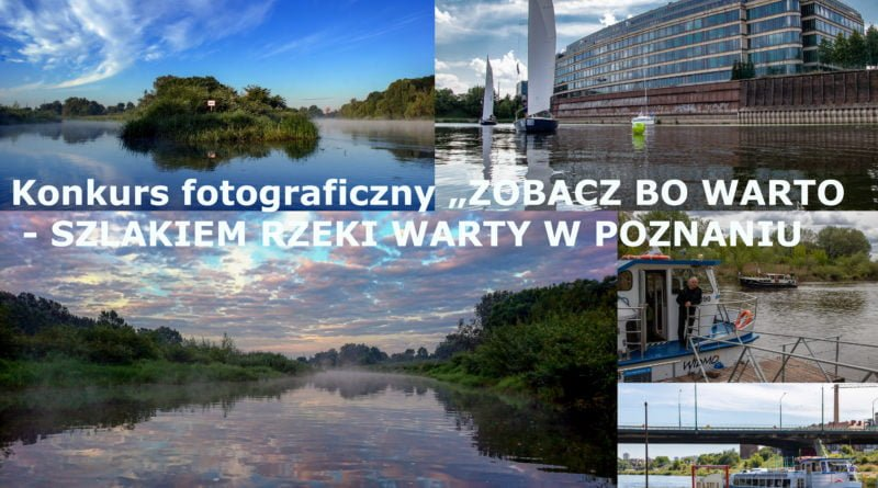 """konkurs foto z tyt 800x445 - """"Zobacz bo warto - szlakiem rzeki Warty w Poznaniu"""" konkurs fotograficzny"""