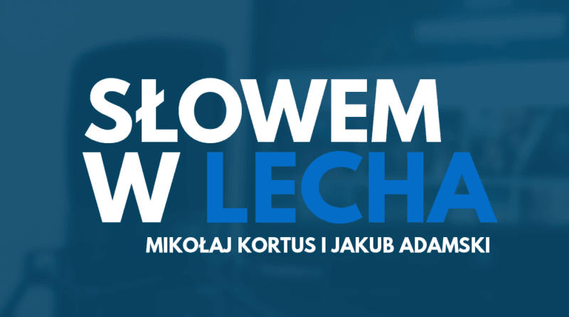 2 800x445 - Słowem w Lecha: Po meczu z ŁKS-em, wątek transferowy, przed Śląskiem #1