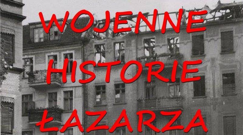 wojenne historie lazarza 2 800x445 - Poznań: Łazarz na wojennych zdjęciach