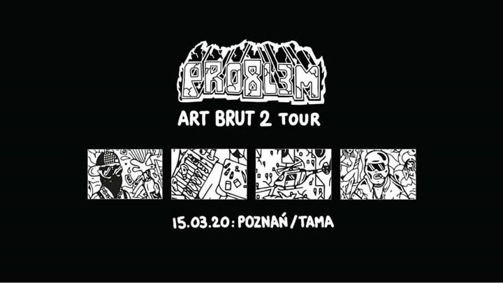 58810 image 72171849 2462282650515657 7043105972931264512 n - PRO8L3M - Art Brut 2 - Poznań / Druga data - Sold Out
