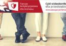 Tarcza antykryzysowa dla biznesu: Rusza cykl bezpłatnych wideokonferencji