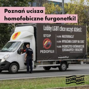 furgonetka fundacji pro fot. grupa stonewall 300x300 - Poznań: Przejazd furgonetki fundacji Pro - Prawo do Życia jednak niezgodny z prawem