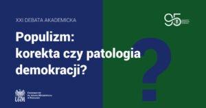 debata belka tlo2 300x157 - Poznań: Populizm: korekta czy patologia demokracji?