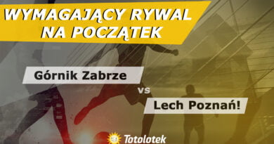 Wymagający rywal na początek – Górnik Zabrze vs Lech Poznań!