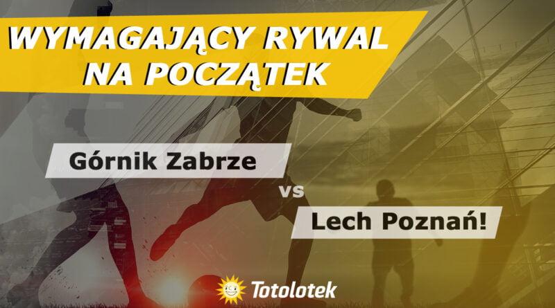 lech gornik fot. art. spon. 800x445 - Wymagający rywal na początek – Górnik Zabrze vs Lech Poznań!