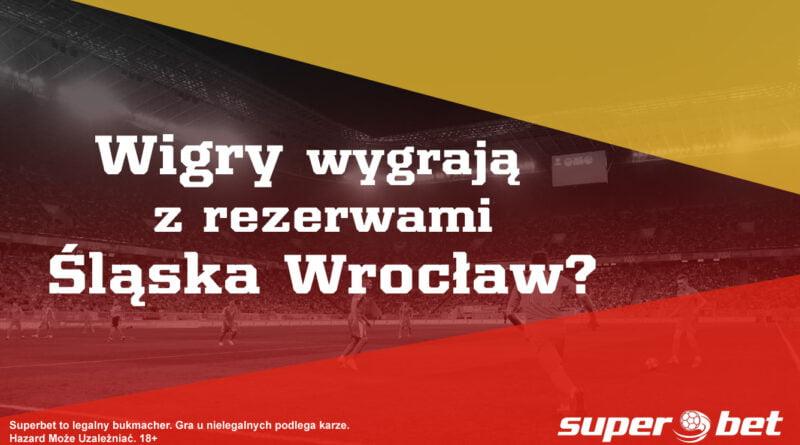 okladka fot. art. spon. 800x445 - Wigry wygrają z rezerwami Śląska Wrocław?